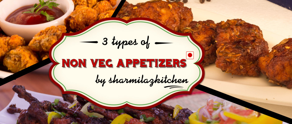 3 Delicious Non - Veg Appetizers To Start The Party - Quick & Easy Recipe Ideas