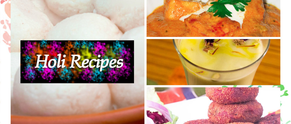 Holi Recipe Collection - Holi Beverages, Snacks, Lunch/ Dinner Menu Ideas & Sweets